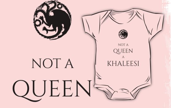 Not a queen. A Khaleesi. by acciojinx