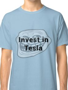 Invest in Tesla Classic T-Shirt