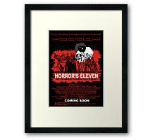Horror's Eleven Framed Print