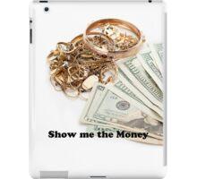 Show me the money iPad Case/Skin