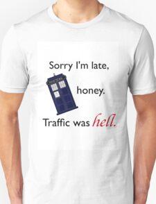 Traffic Was Hell Unisex T-Shirt