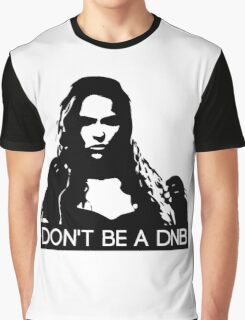 Don't Be A DNB Graphic T-Shirt