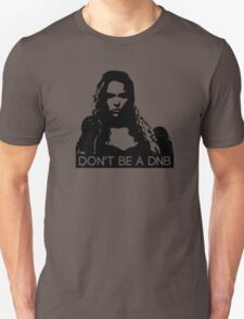 Don't Be A DNB T-Shirt