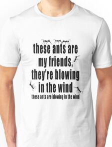 These Ants are my Friends T-Shirt