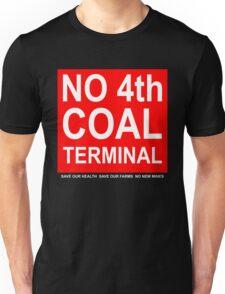 Coal Terminal Action Group placard shirt Unisex T-Shirt