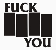 Fuck You Black Flag by hatecrew
