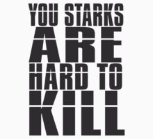 you starks are hard to kill by d1bee