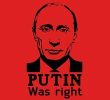 Putin Was Right Unisex T-Shirt