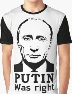 Putin Was Right Graphic T-Shirt