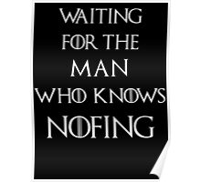 Jon Snow Waiting for the man who knows nothing Poster