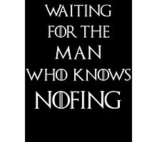 Jon Snow Waiting for the man who knows nothing Photographic Print