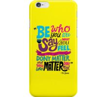Be Who You Are Vibrantly iPhone Case/Skin