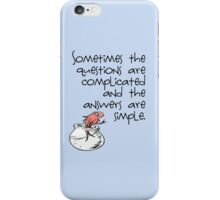 Difficult questions and easy answers iPhone Case/Skin