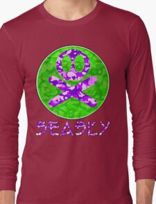 DEADLY Long Sleeve T-Shirt