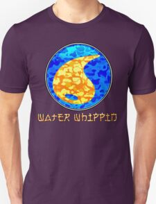 WATER WHIPPIN T-Shirt