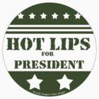For President Hot Lips by Traci VanWagoner