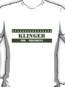 For President Klinger T-Shirt