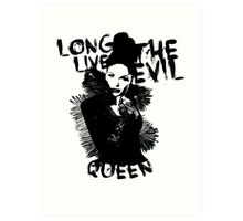 Long live the Evil Queen Art Print