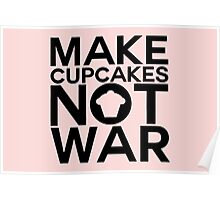 MAKE CUPCAKES NOT WAR Poster