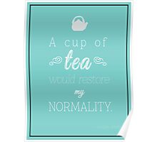 Tea Would Restore My Normality Poster