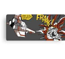 FRAAK! Canvas Print