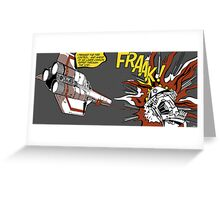 FRAAK! Greeting Card
