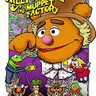 Willy Wocka and the Muppet Factory by Kenny Durkin