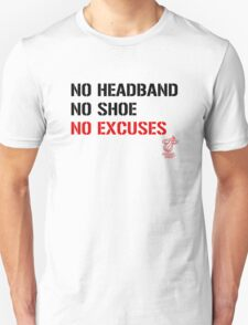 No Excuses 4 the Heat ! T-Shirt