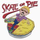 Skate Or Pie! by Neil Manuel