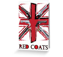 Join the Red Coats!!!! Greeting Card