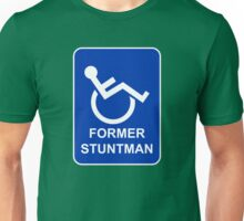 Former Stuntman Unisex T-Shirt