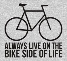 Always Live on the Bike Side of Life (lite) by KraPOW