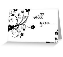 will you ... Greeting Card