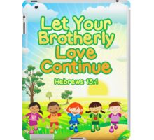 Let Your Brotherly Love Continue (For Kids) iPad Case/Skin