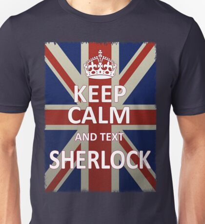 Keep Calm And Text Sherlock Unisex T-Shirt