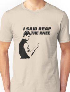 Reap the Knee Unisex T-Shirt