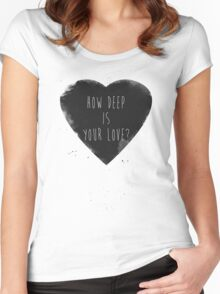 how deep is your love Women's Fitted Scoop T-Shirt