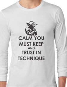 Calm you must keep Long Sleeve T-Shirt