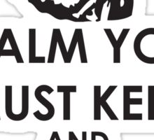 Calm you must keep Sticker