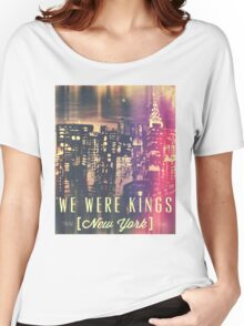 We Were Kings POP Women's Relaxed Fit T-Shirt