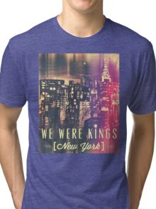 We Were Kings POP Tri-blend T-Shirt