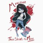 Marceline - THIS SHIRT IS MINE by Tandpasta