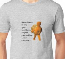 Pick yourself up... Unisex T-Shirt