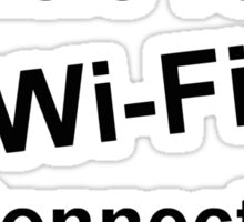 Home Is Where Your Wi-Fi Connects Automatically Sticker