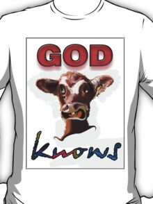 GOD KNOWS T-Shirt