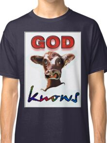 GOD KNOWS Classic T-Shirt