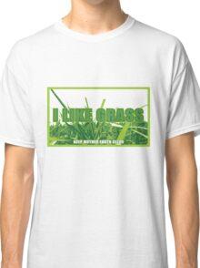 I Like Grass Classic T-Shirt