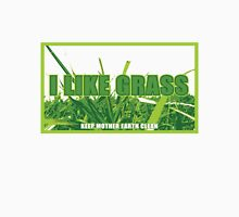 I Like Grass Unisex T-Shirt