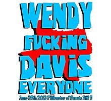 WENDY fucking DAVIS everyone Photographic Print