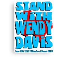 Stand With Wendy Davis Canvas Print